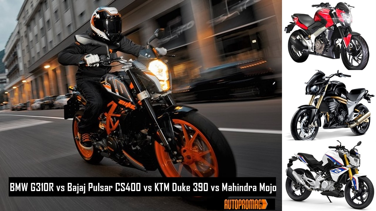 KTM duke 390 Vs BMW G310R vs Bajaj Dominar vs Mahindra Mojo