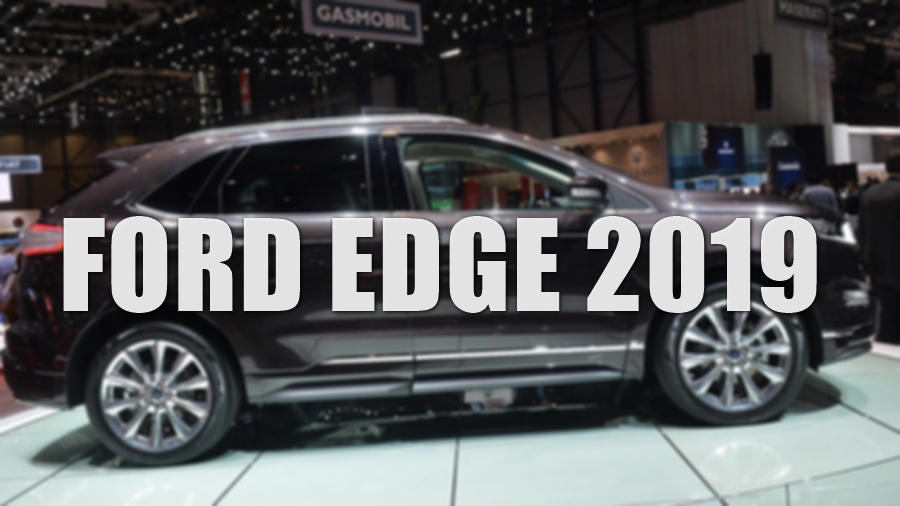 2019 Ford Edge Redesign Looks Good Price Release